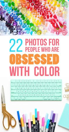22 Things Only People Who Are Obsessed With Color Will Understand