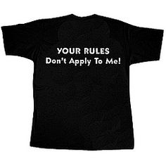 Your Rules Don't Apply T-Shirt!