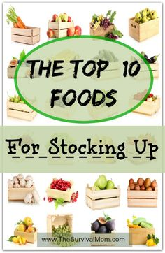 top 10 foods for stocking up http://thesurvivalmom.com/top-ten-foods-for-stocking-up/