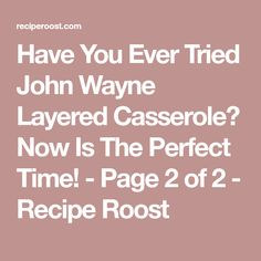 Have You Ever Tried John Wayne Layered Casserole? Now Is The Perfect Time! - Page 2 of 2 - Recipe Roost Have You Ever Tried John Wayne Layered Casserole? Now Is The Perfect Time! - Page 2 of 2 - Recipe Roost Easy Tater Tot Casserole, Easy Casserole Recipes, Potato Kugel Recipe, John Wayne Casserole, Easy Ground Beef Casseroles, Slow Cooker Ground Beef, Recipe Roost, Cinnamon Roll French Toast, The Magical Slow Cooker