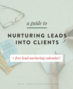 A Guide to Nurturing Leads into Clients + Free Calendar — Janna Hagan