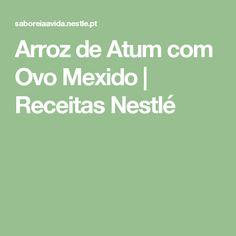 Arroz de Atum com Ovo Mexido | Receitas Nestlé