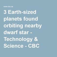 3 Earth-sized planets found orbiting nearby dwarf star - Technology & Science - CBC News