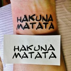Disney hakuna matata tattoo on wrist. I know it's really common, but it means a lot to me and I just LOVE Lion King.