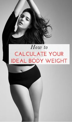 Trying to lose weight? You may not actually need to lose what you think--or anything at all. Check out how to calculate your ideal body weight.