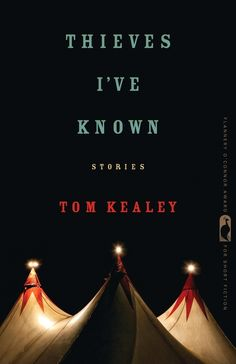 Thieves I've Known by Tom Kealey--pinning foe the cover