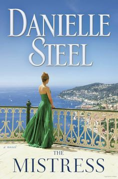 1 The mistress : a novel by Danielle Steel. The beautiful mistress of a Russian oligarch falls in love with an artist and yearns for freedom.