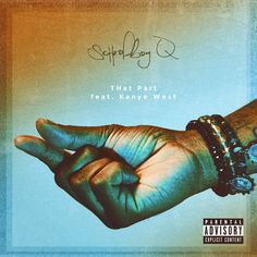"""ScHoolboy Q calls on Kanye West for his latest offering called """"THat Part"""". Production is handled by Cardo, YeX, Cubeatz and Sounwave. New album is on the way. Listen below. Previously: ScHoolboy Q – Groovy Tony (Video) Kanye West, Schoolboy Q, Cover Art, Ab Soul, Zone Telechargement, Rapper, Black Hippy, American Songs, Jay Rock"""