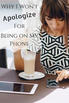 Why I Won't Apologize for Being on My Phone