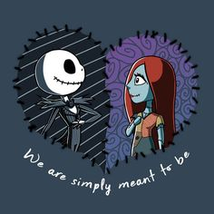 quotes tim burton Jack Skellington and Sally Simply Meant to Be T-Shirt Sally Nightmare Before Christmas, Nightmare Before Christmas Wallpaper, Nightmare Before Christmas Characters, Tim Burton Kunst, Tim Burton Art, Diy Weihnachten, Jack Und Sally, Jack And Sally Quotes, Easy Pencil Drawings