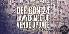 Info about Lawyer Meetup at DEF CON 24 - DEF CON Forums