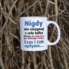 Nigdy nie rezygnuj z celu kubek Motto, Things To Think About, Lol, Thoughts, Humor, Quotes, Quotations, Humour, Moon Moon