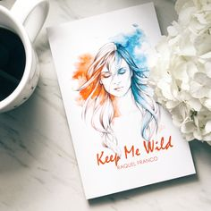 Keep Me Wild by Raquel Franco, poetry on self love and overcoming. Available on Amazon