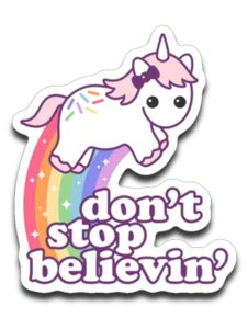 Don't Stop Believin' in Unicorns Stickers Preppy Stickers, Kawaii Stickers, Unicorn Stickers, Fifth Business, Rainbow Unicorn, Pretty Wallpapers, Almost Always, Teaching Art, Art Education