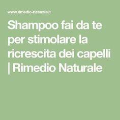 Shampoo fai da te per stimolare la ricrescita dei capelli | Rimedio Naturale