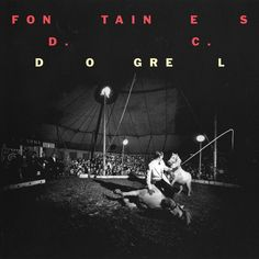 Fontaines D. Dogrel, released 12 April 2019 Big Sha Sha Sha Too Real Television Screens Hurricane Laughter Roy's Tune The Lotts Chequeless Reckless Liberty Belle Boys in the Better Land Dublin City Sky James Joyce, The Clash, Dubstep, Mercury Prize, Liberty, The Smiths, Ian Curtis, City Sky, Album Of The Year