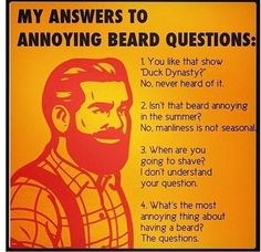 """My answers to annoying beard questions.""  Which annoying questions do you get?"