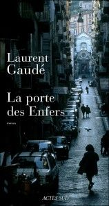 Laurent Gaudé/ La porte des enfers