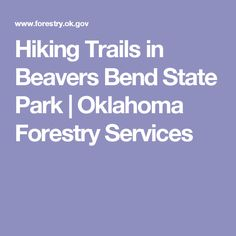 Hiking Trails in Beavers Bend State Park   Oklahoma Forestry Services