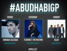 It's confirmed! Enrique Iglesias, Florence + The Machine and Blur will perform at the 2015 #F1 #AbuDhabiGP After-Race Concerts! Who are you most looking forward to seeing?