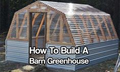 Build a Barn Greenhouse   Free and Easy DIY Project and Furniture Plans