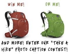 """Win an Osprey Packs and more in our """"Take a Hike"""" photo caption contest! One winner will get a 2-night stay at the Ice House Lodge and Condominiums, an Osprey pack for them and a friend, a guided hiking trip for two and custom hiking boot footbeds from Bootdoctors! Enter today!"""