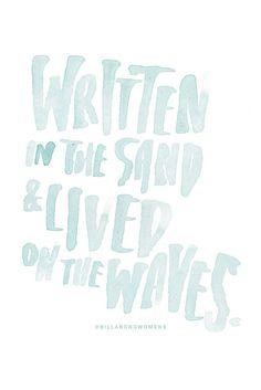 Written in the sand & lived on the waves    Billabong Womens #brushlettering #qoute #motivation #Handlettering #lettering #typography #brushtype #designinspiration #goodletters #handmadefont #moderncalligraphy #calligratype #calligraphy