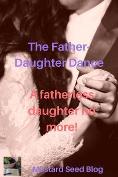 The Daddy-Daughter Dance #nolongeranorphan #thefatherheartofGod