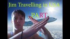 Jim-Travelling in USA (PART #3)