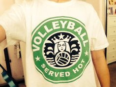 Volleyball Starbucks Shirt More