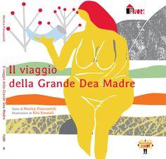 il viaggio della Grande Dea Madre, di Monica Piancastelli, con illustrazioni di Rita Ravaioli
