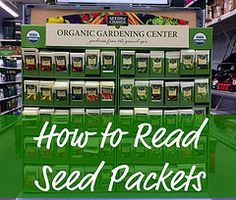 FANTASTIC reading on how to read seed packets.  I'm a garden noob so this was great information for me!