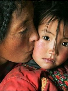 """Tibet - A mother's love is translates in any language and every culture!"" << except in my family."