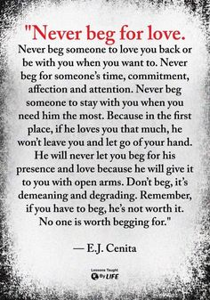 Beautiful lines...never beg for love