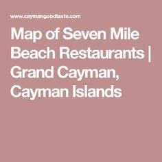 Map of Seven Mile Beach Restaurants | Grand Cayman, Cayman Islands                                                                                                                                                                                 More