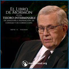 El Libro de Mormón es un tesoro interminable de sabiduría e inspiración, de consejo y de corrección. Boyd K. Packer