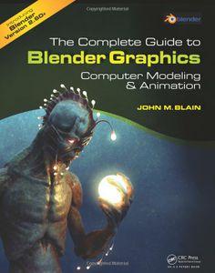 The Complete Guide to Blender Graphics: Computer Modeling and Animation: John M. Blain: 9781466517035: Amazon.com: Books via PinCG.com