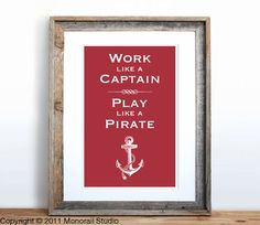 Work Like a Captain Play Like a Pirate Small by Monorail on Etsy, $12.00