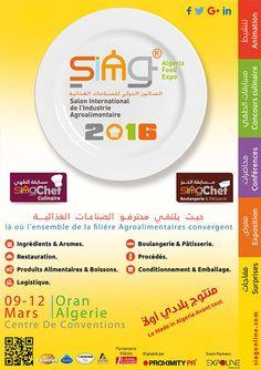 Salon international de l'industrie alimentaire (SIAG), du 9 au 12 mars 2016 au Centre des conventions d'#Oran #Algérie Oran, Expo, Centre, Chart, Food Industry, Pageants, Living Room