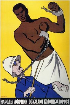 'The peoples of Africa will harness the colonizers!' Soviet poster by Kukryniksy (1960)
