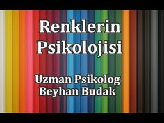 Renklerin Psikolojisi ve İnsanlar Üzerindeki Etkileri - YouTube