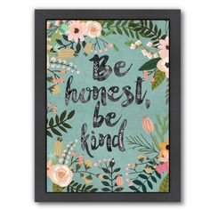 Be Honest, Be Kind Framed Textual Art