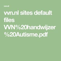 vvn.nl sites default files VVN%20handwijzer%20Autisme.pdf