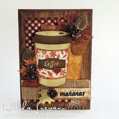 Hilda Designs: Blog Hop Coffee Lovers!! el sentimiento es del set Café del Bueno de  Latina Crafter