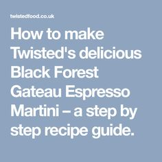 How to make Twisted's delicious Black Forest Gateau Espresso Martini – a step by step recipe guide.