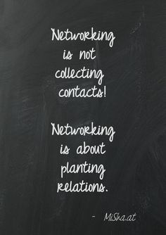 Networking is not collecting contacts! Networking is about planting relations. by MiSha