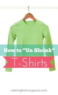 """How To """"Unshrink"""" T-Shirts.  Hope this works...would save a lot of """"shortened"""" shirts."""