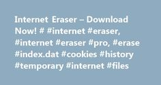 Internet Eraser – Download Now! # #internet #eraser, #internet #eraser #pro, #erase #index.dat #cookies #history #temporary #internet #files http://namibia.nef2.com/internet-eraser-download-now-internet-eraser-internet-eraser-pro-erase-index-dat-cookies-history-temporary-internet-files/  # Smart Protector – Internet Eraser It's nobody's business but yours. And don't you want to keep it that way? Right now, Windows is storing hidden records of everything you are doing on the Internet. Do you…