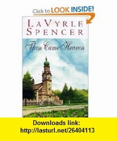 Then Came Heaven LaVyrle Spencer , ISBN-10: 0399143696  ,  , ASIN: B005ZOMRJI , tutorials , pdf , ebook , torrent , downloads , rapidshare , filesonic , hotfile , megaupload , fileserve
