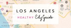 Los Angeles Healthy City Guide